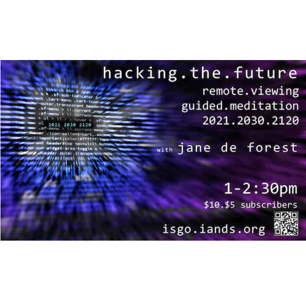 Hacking the Future: Remote Viewing & Guided Meditation – 2021, 2030 & 2120